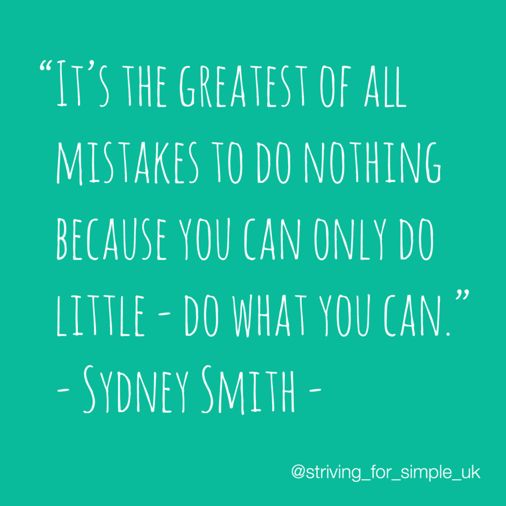 Do what you can | Striving for Simple